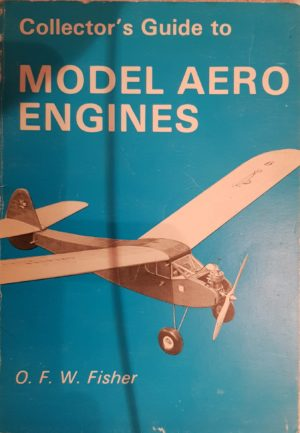 Collectors Guide to Model Aero Engines by O.F.W Fisher