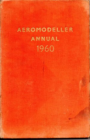 Aeromodeller Annual 1960 by DJ Laidlaw-Dickson and C S Rushbrooke