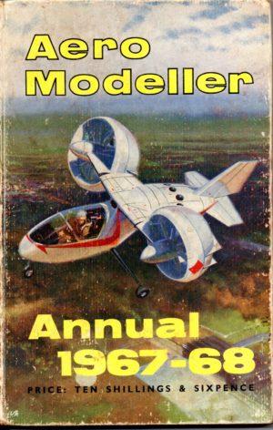 Aeromodeller Annual 1967-68 by DJ Laidlaw-Dickson and R G Moulton
