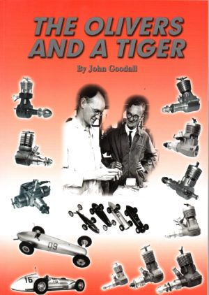 The Olivers and a Tiger the history of Oliver engines by John Goodall (Hardback)